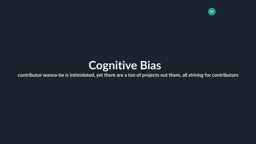 39 Cognitive Bias contributor wanna-be is intim...