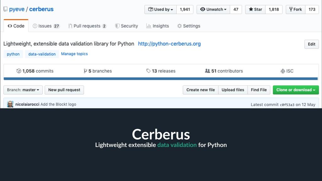 5 Cerberus Lightweight extensible data validati...