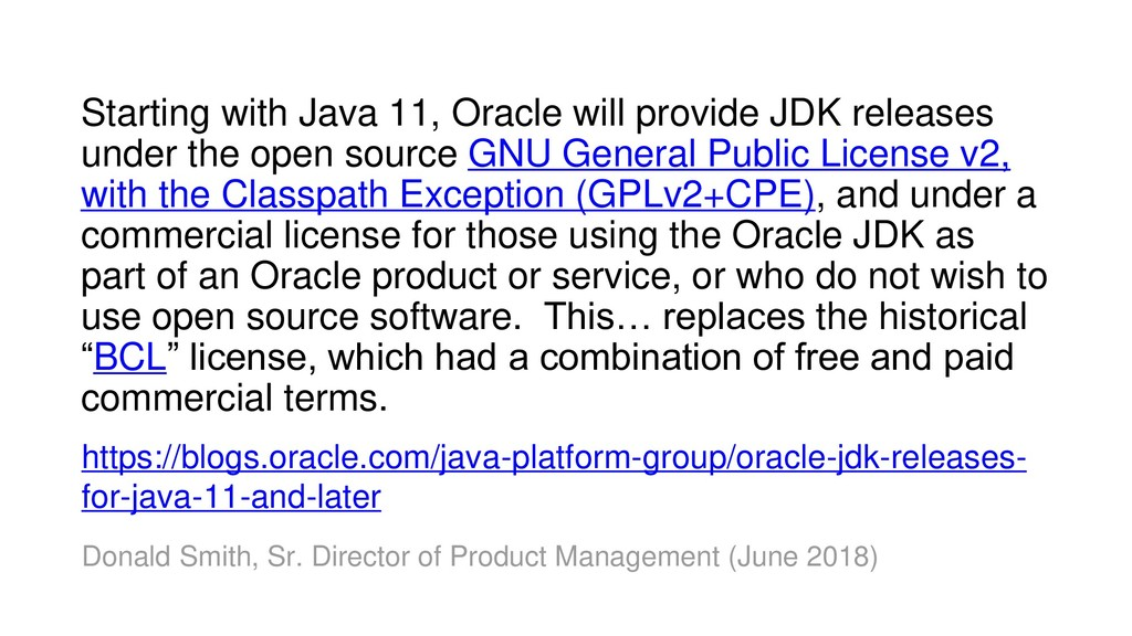 Starting with Java 11, Oracle will provide JDK ...