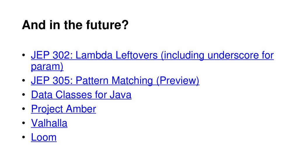 • JEP 302: Lambda Leftovers (including undersco...