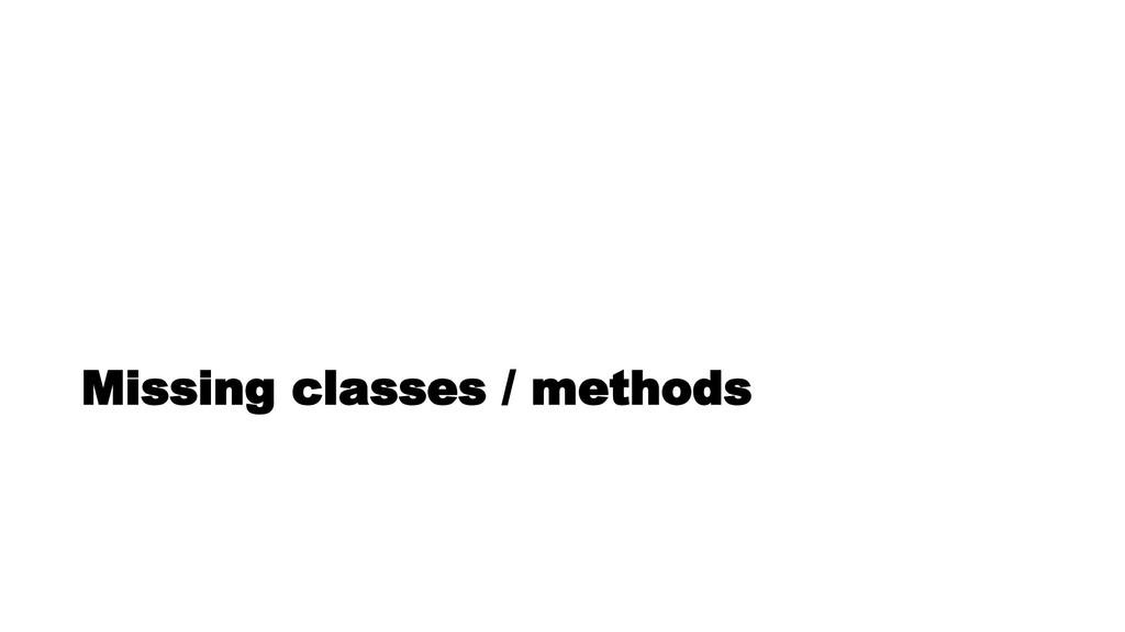 Missing classes / methods