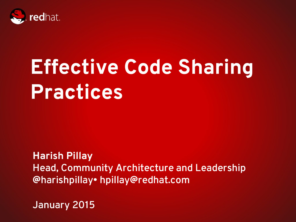 Effective Code Sharing Practices Harish Pillay ...