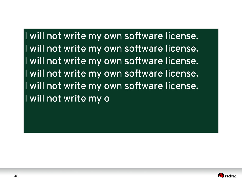 4 2 42 I will not write my own software license...