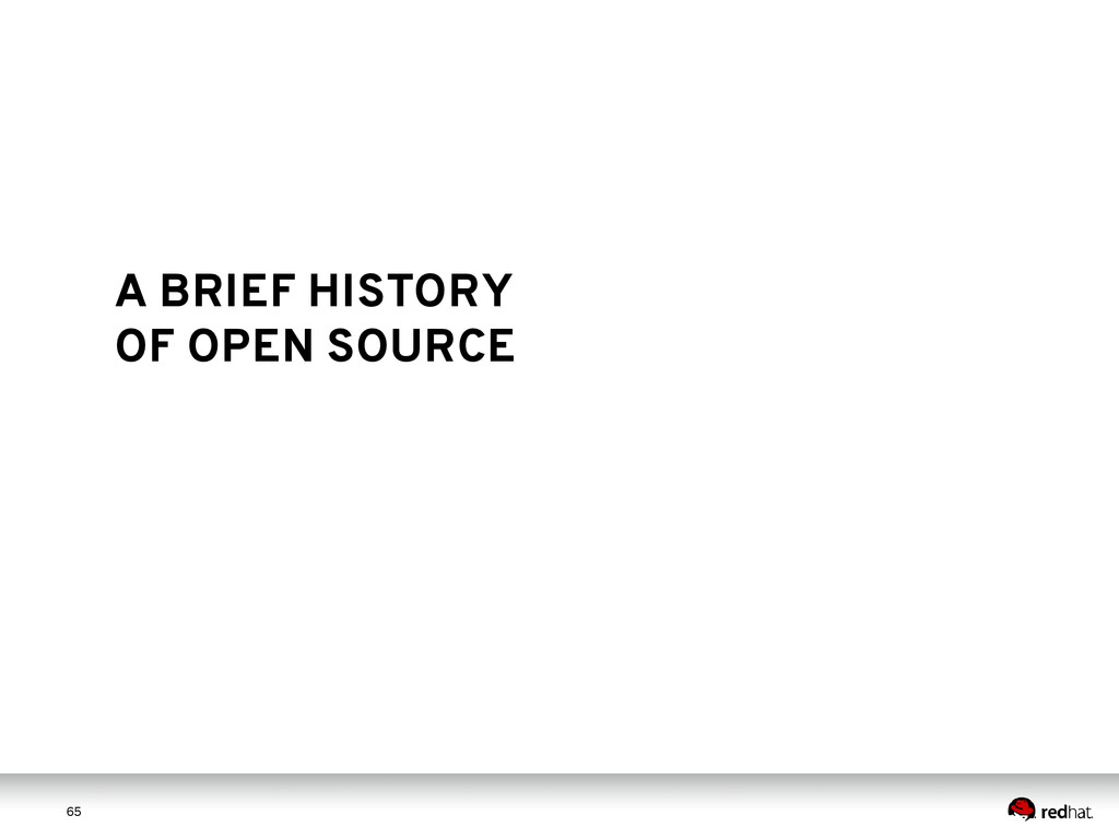 6 5 65 A BRIEF HISTORY OF OPEN SOURCE