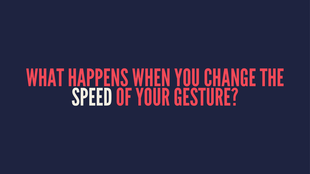 WHAT HAPPENS WHEN YOU CHANGE THE SPEED OF YOUR ...