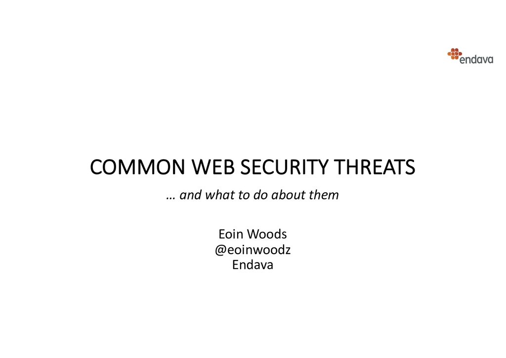 COMMON WEB SECURITY THREATS … and what to do ab...