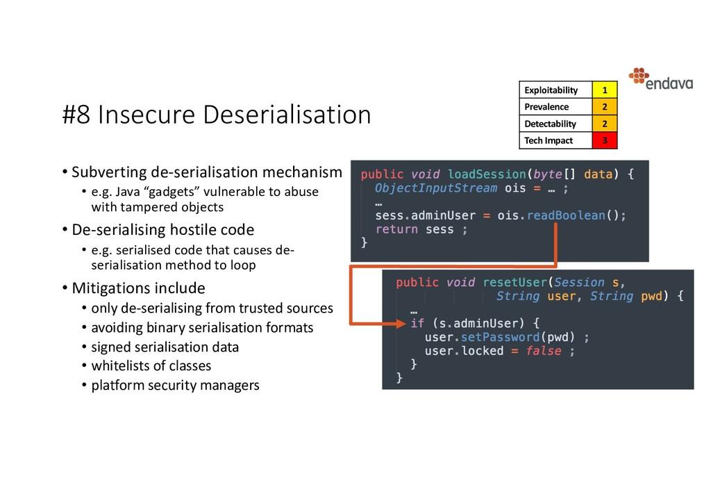 #8 Insecure Deserialisation • Subverting de-ser...