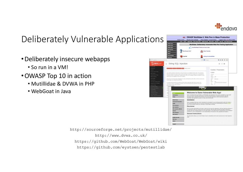 Deliberately Vulnerable Applications •Deliberat...