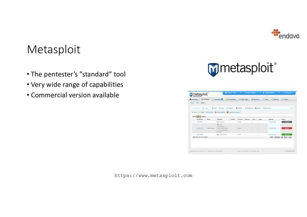 "Metasploit • The pentester's ""standard"" tool • ..."