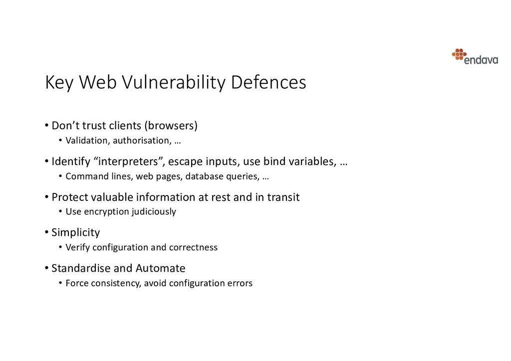Key Web Vulnerability Defences • Don't trust cl...