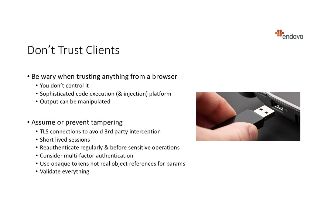 Don't Trust Clients • Be wary when trusting any...