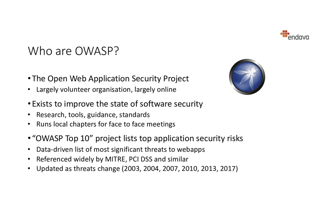 Who are OWASP? •The Open Web Application Securi...