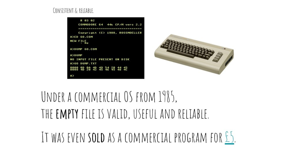 Under a commercial OS from 1985, the empty file ...
