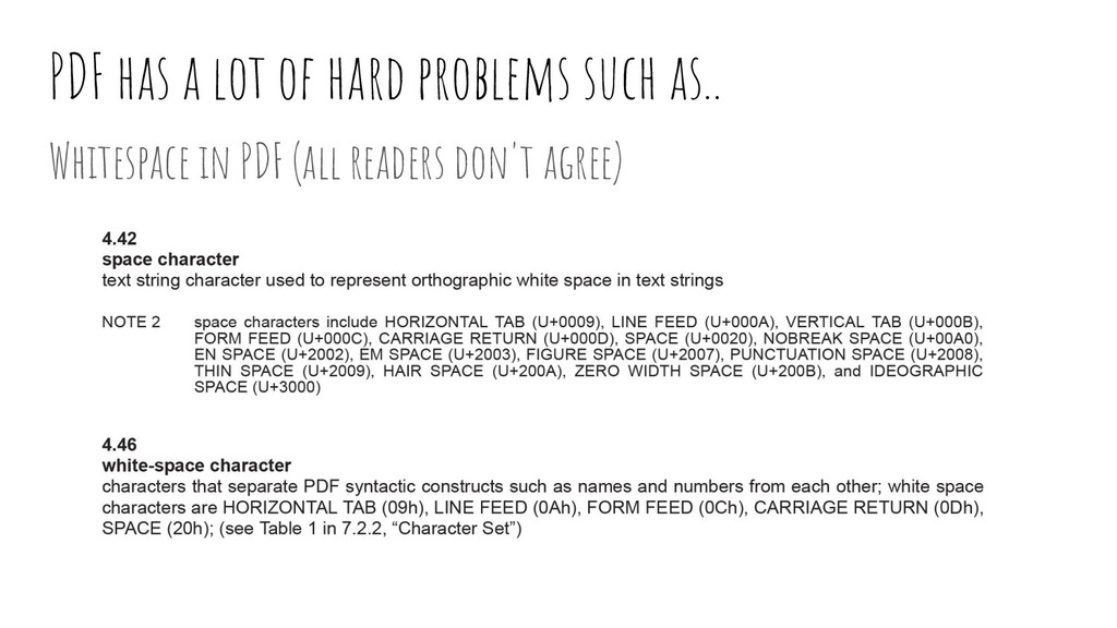 PDF has a lot of hard problems such as.. Whites...