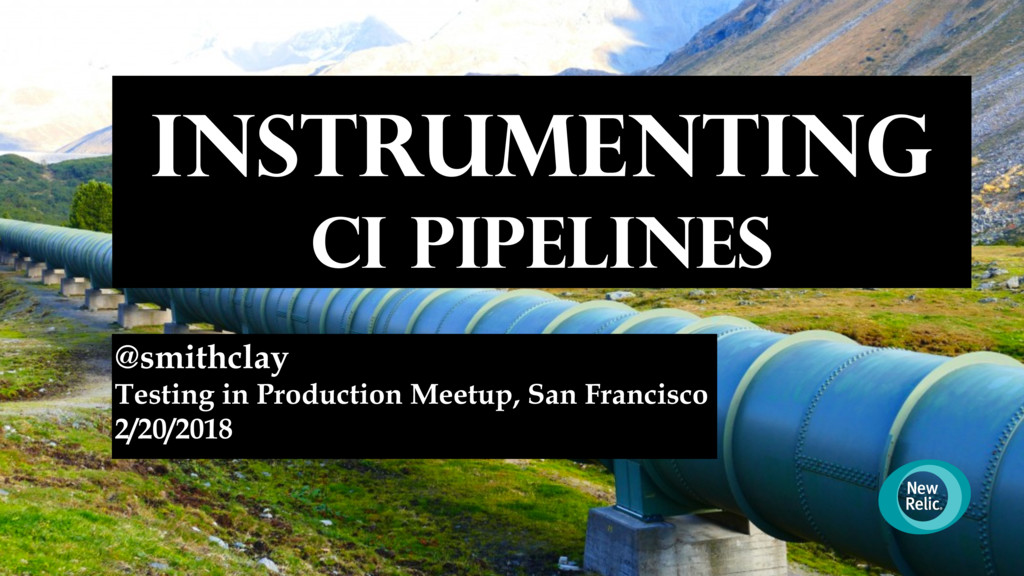 Instrumenting CI Pipelines @smithclay Testing i...