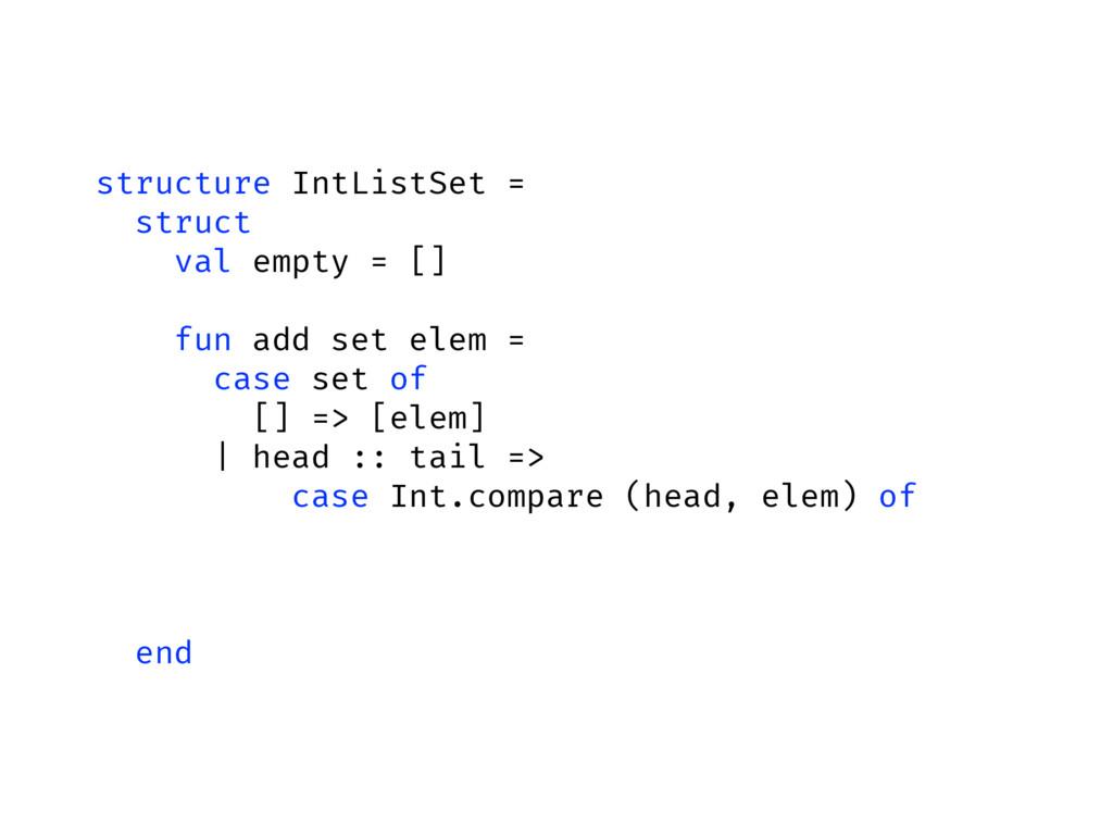 structure IntListSet = struct val empty = [] fu...