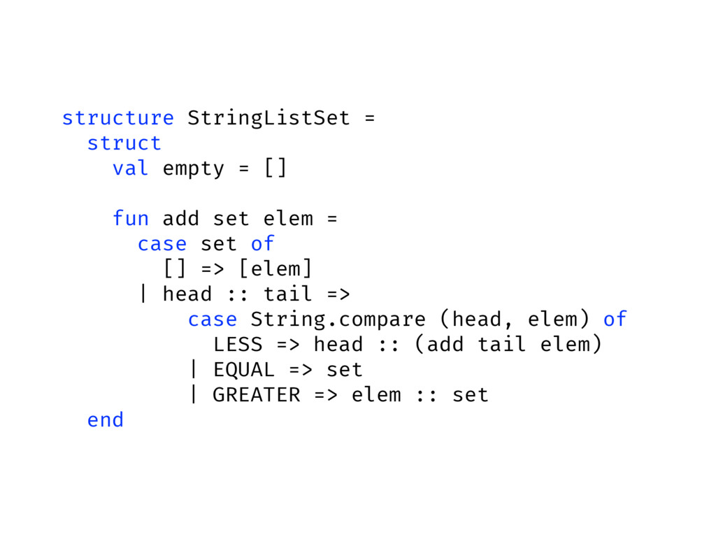 structure StringListSet = struct val empty = []...