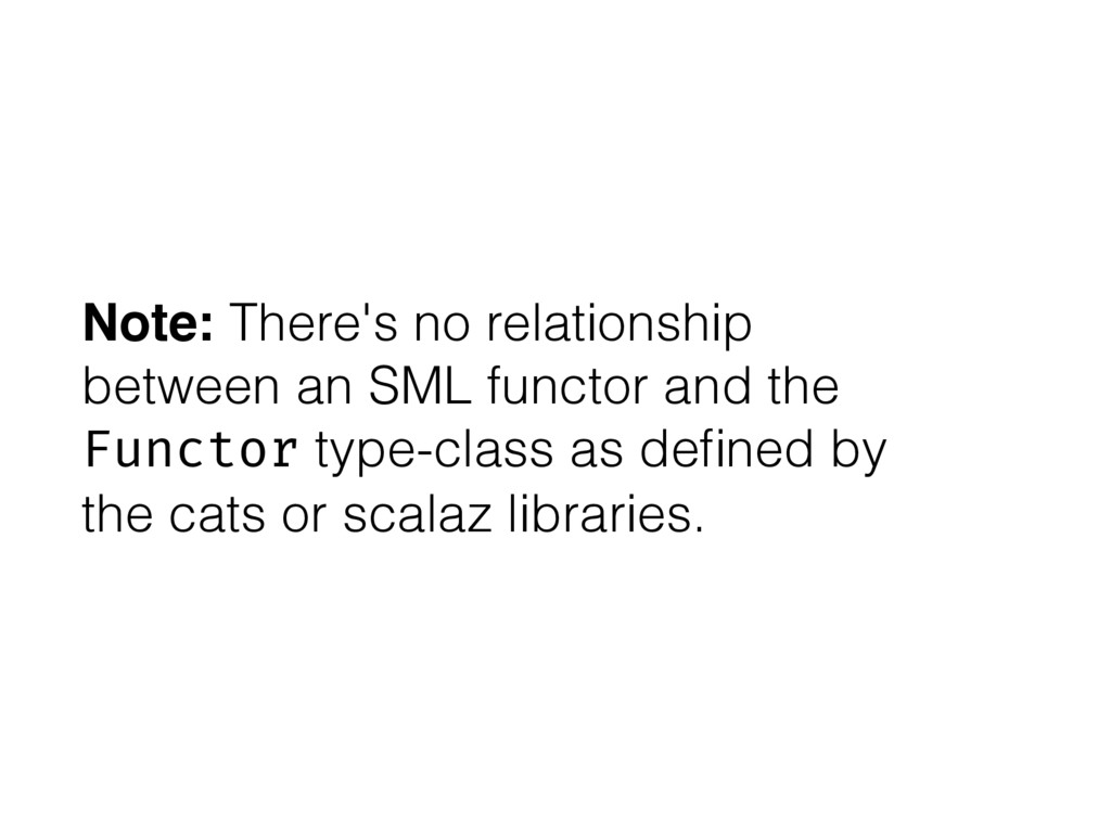 Note: There's no relationship between an SML fu...