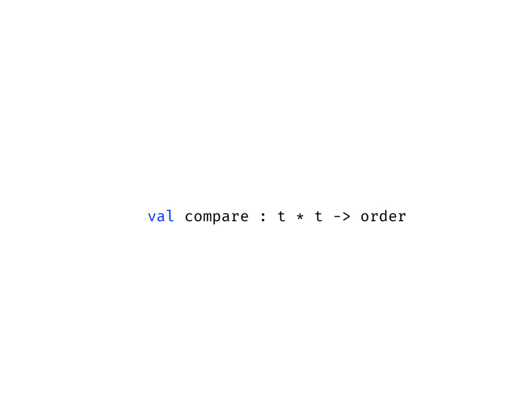 signature ORD = sig type t val compare : t * t ...