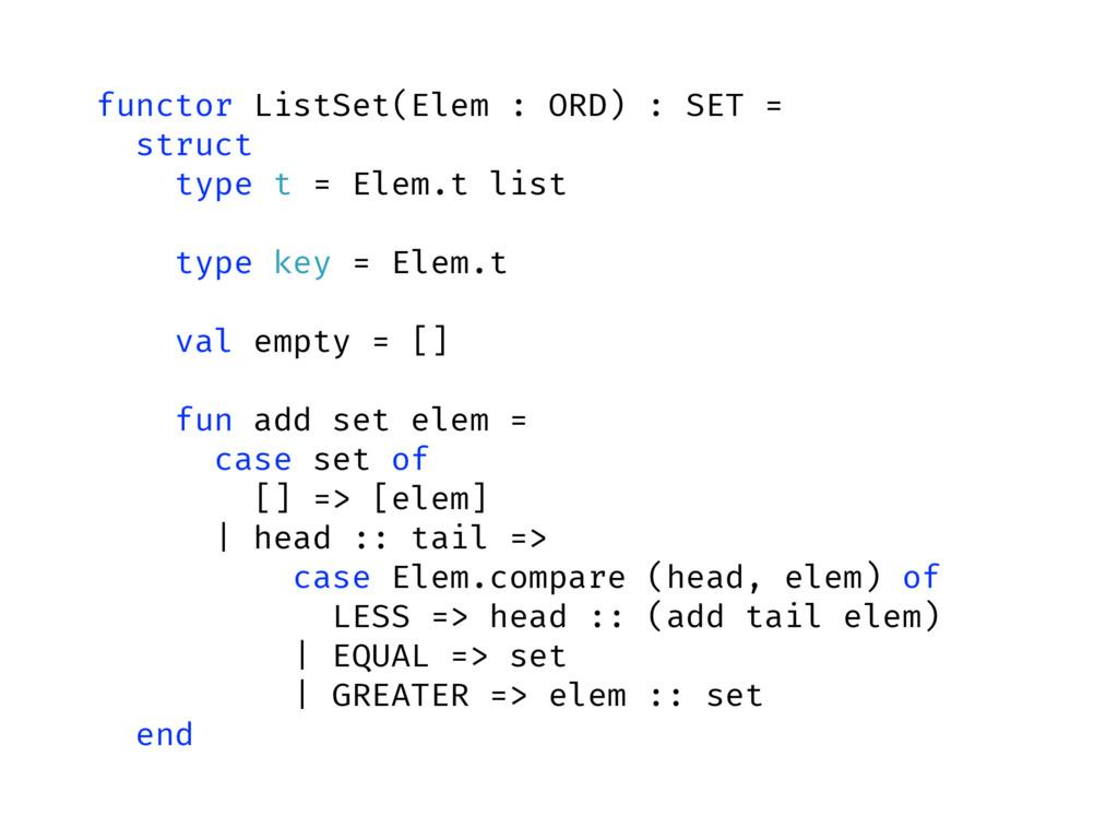 functor ListSet(Elem : ORD) : SET = struct type...