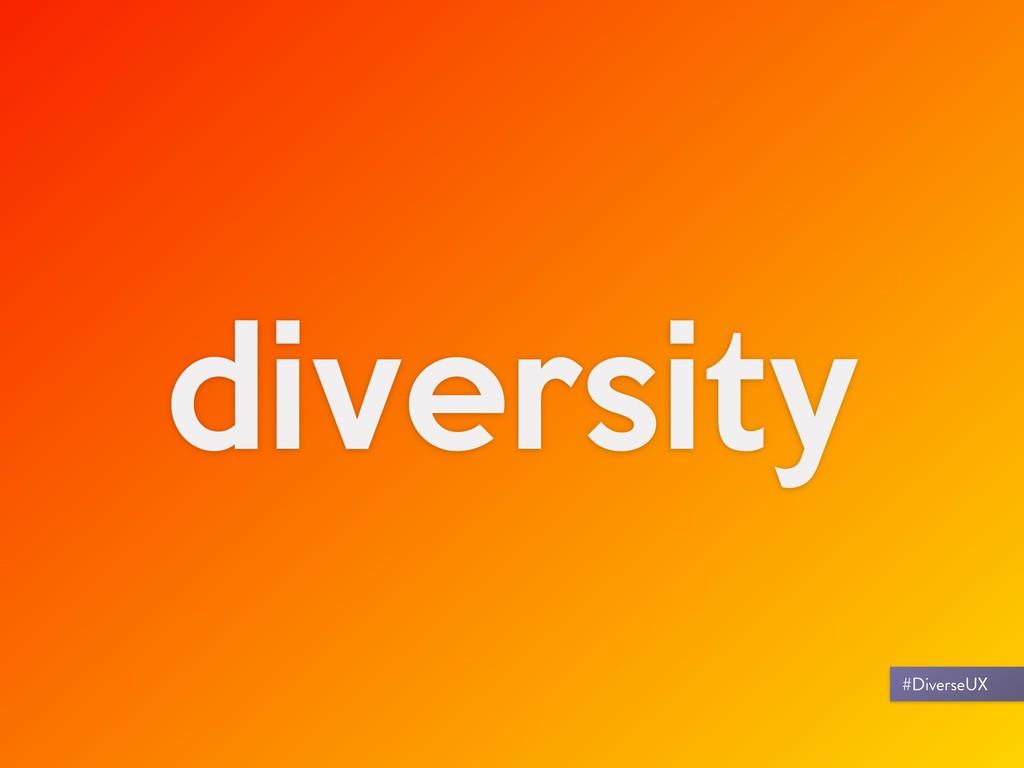 diversity #DiverseUX