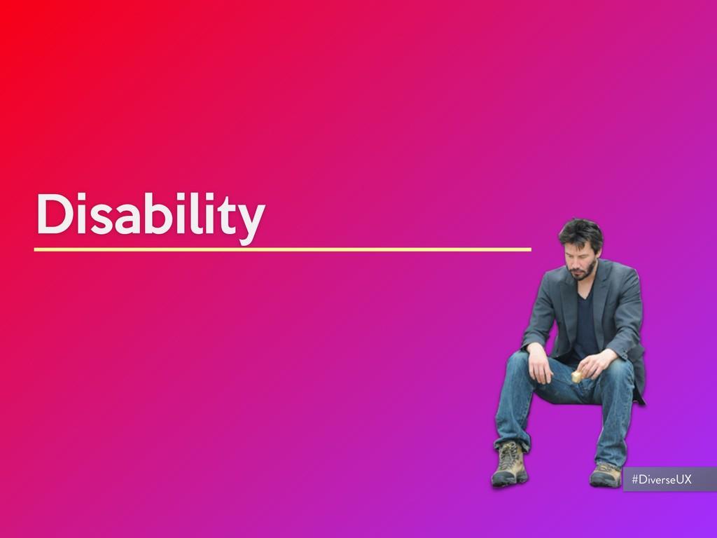 Disability #DiverseUX