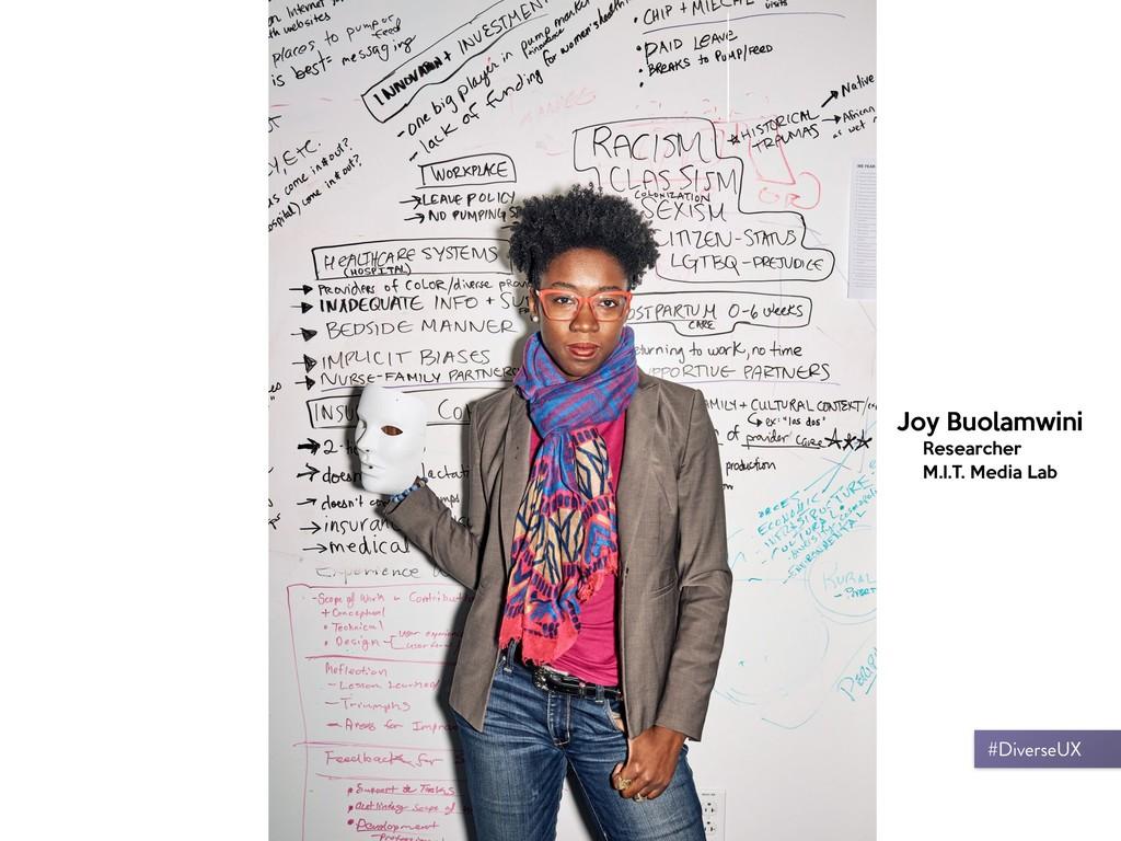 Joy Buolamwini Researcher  M.I.T. Media Lab #Di...