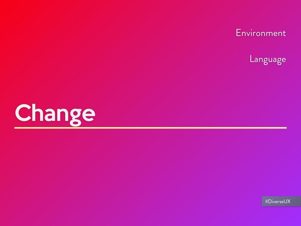 Change Environment Language #DiverseUX