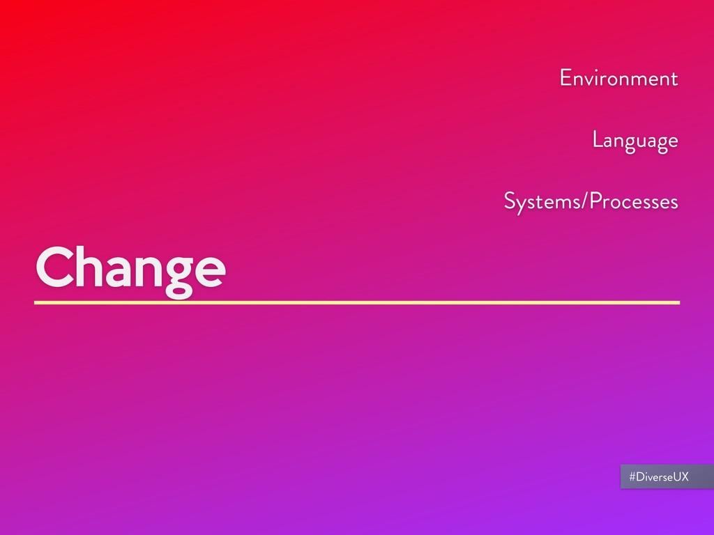 Change Environment Language Systems/Processes #...