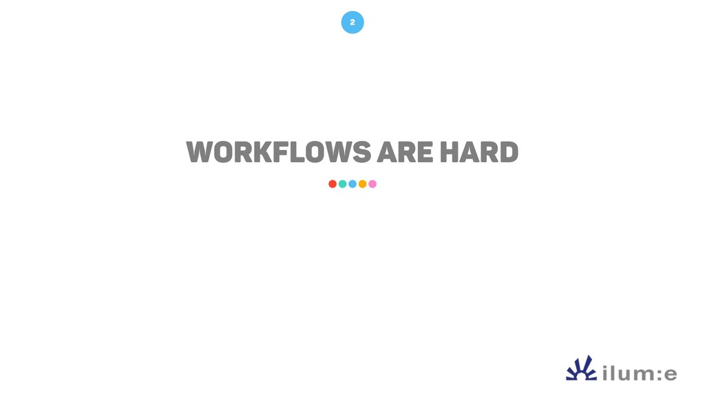 Workflows are hard 2