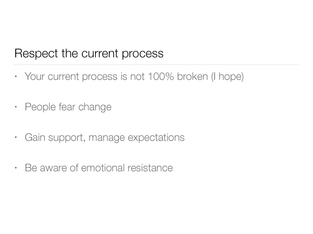 Respect the current process • Your current proc...