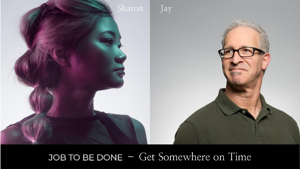 Sharon Jay JOB TO BE DONE – Get Somewhere on Ti...