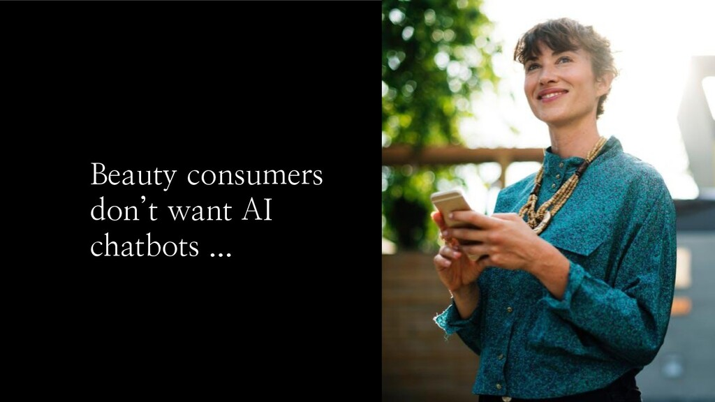 Beauty consumers don't want AI chatbots ...