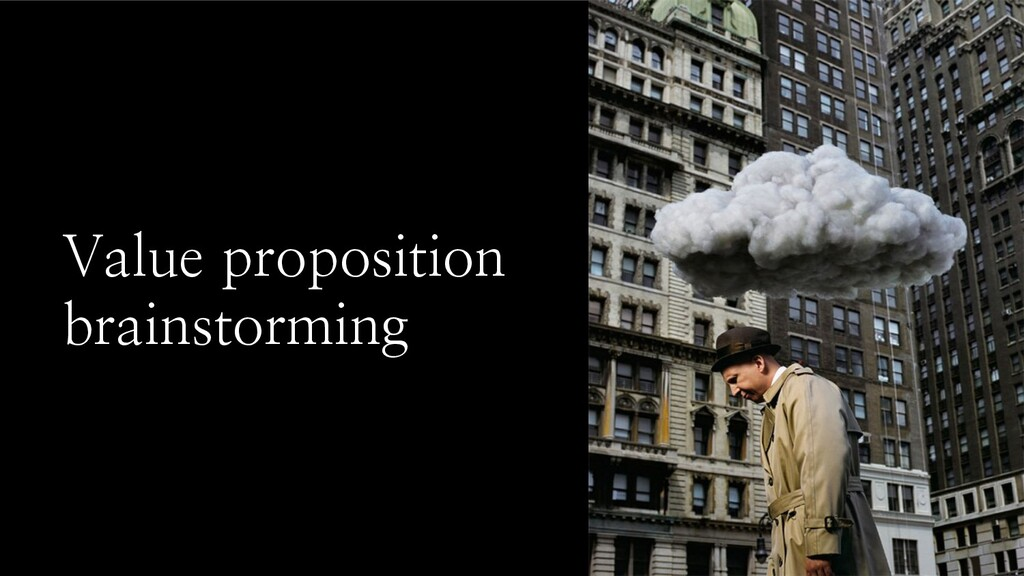 Value proposition brainstorming