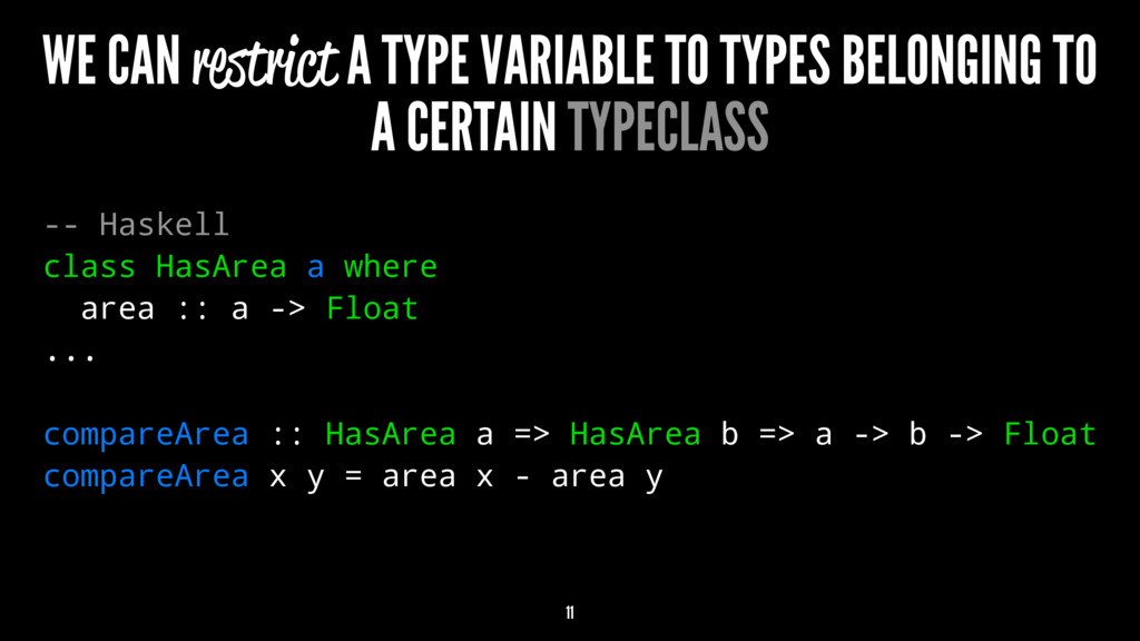 WE CAN restrict A TYPE VARIABLE TO TYPES BELONG...