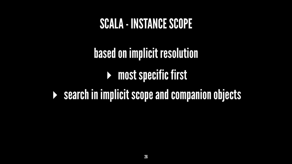 SCALA - INSTANCE SCOPE based on implicit resolu...
