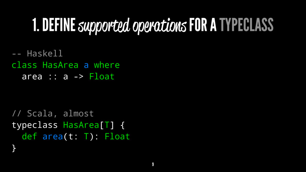 1. DEFINE supported operations FOR A TYPECLASS ...