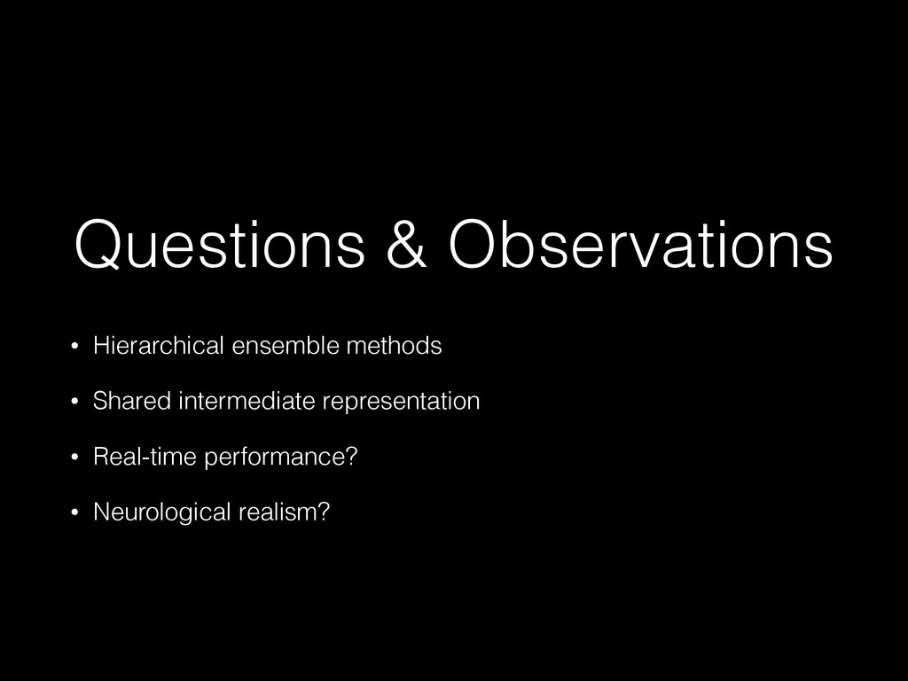 Questions & Observations ! • Hierarchical ensem...