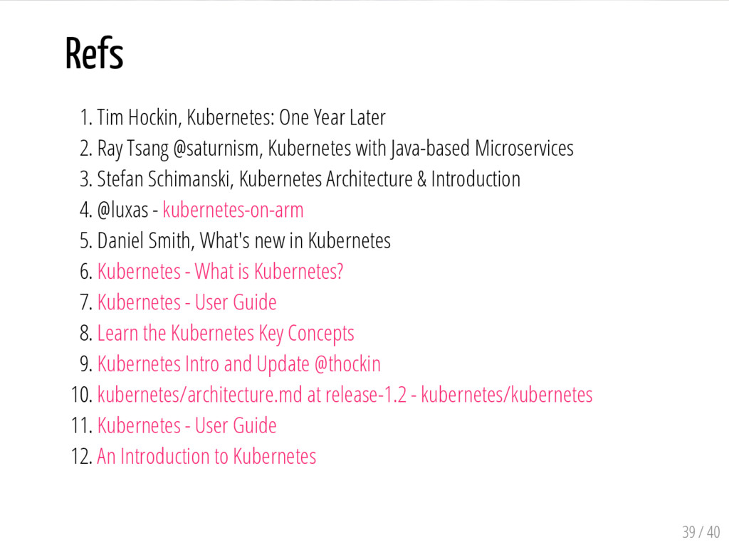 Refs 1. Tim Hockin, Kubernetes: One Year Later ...