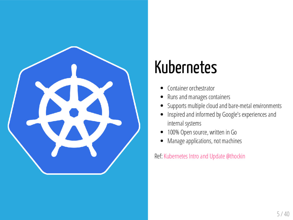 Kubernetes Container orchestrator Runs and mana...