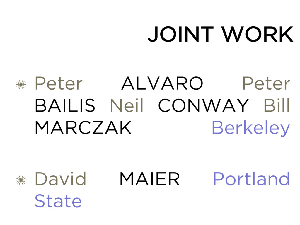 JOINT WORK ✺ Peter ALVARO Peter BAILIS Neil CON...