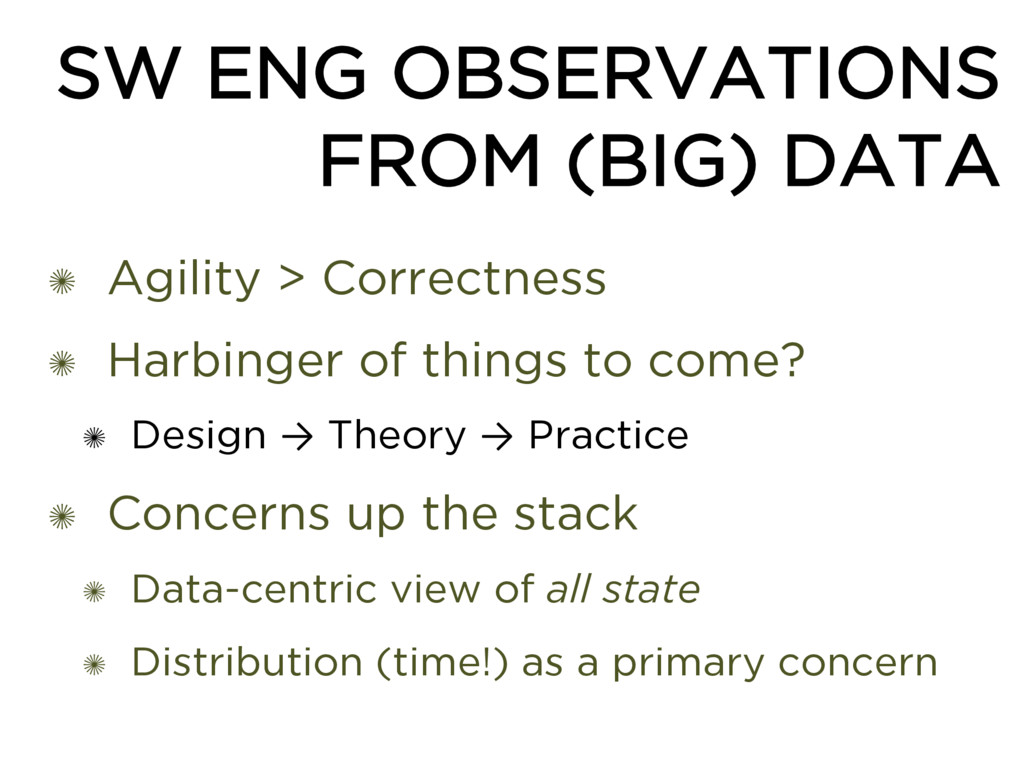 SW ENG OBSERVATIONS FROM (BIG) DATA ✺ Agility >...