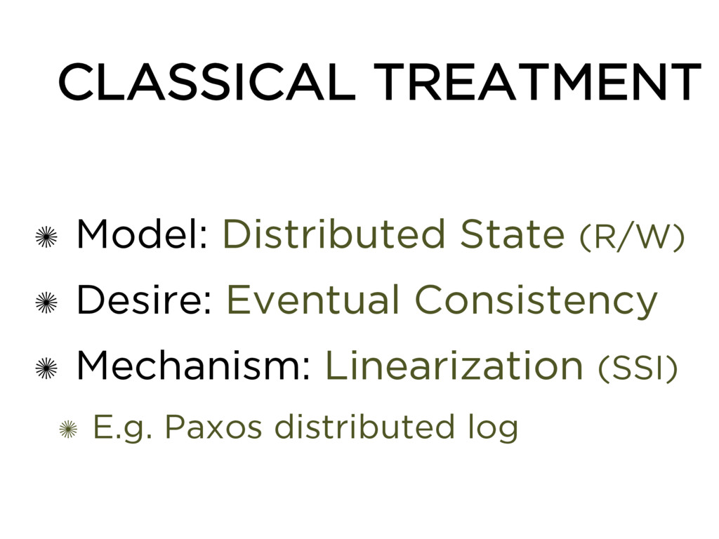 CLASSICAL TREATMENT ✺ Model: Distributed State ...