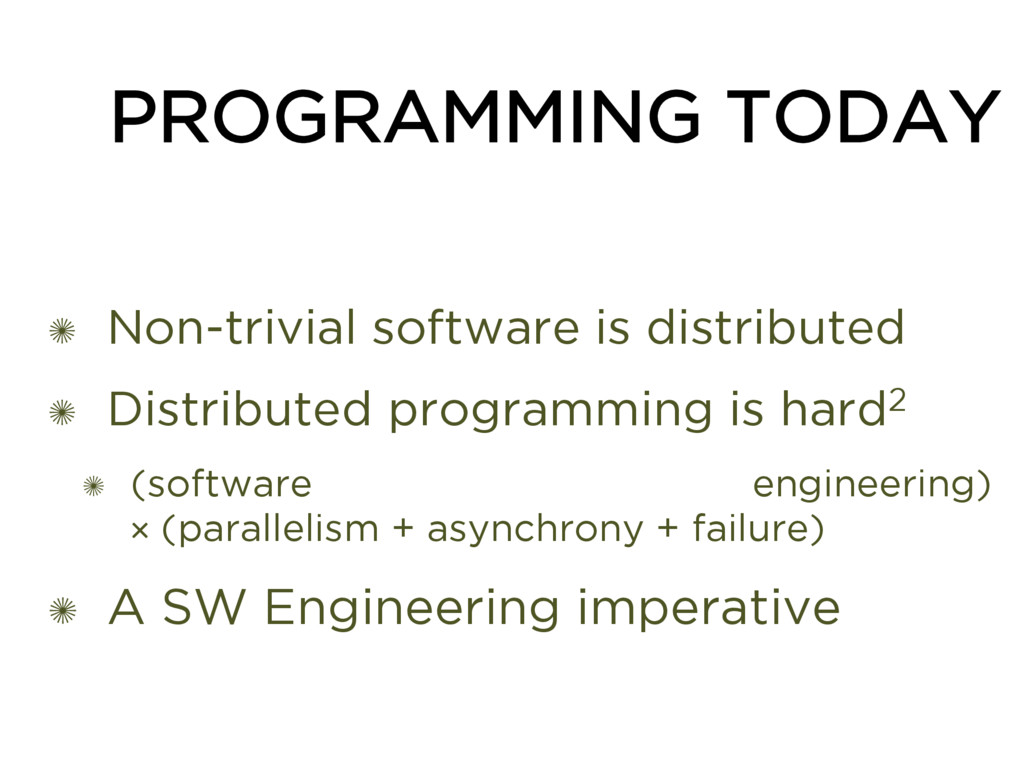 PROGRAMMING TODAY ✺ Non-trivial software is dis...
