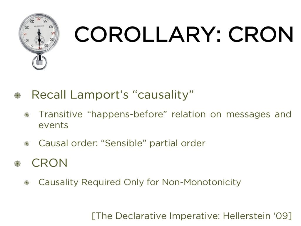 "COROLLARY: CRON ✺ Recall Lamport's ""causality"" ..."