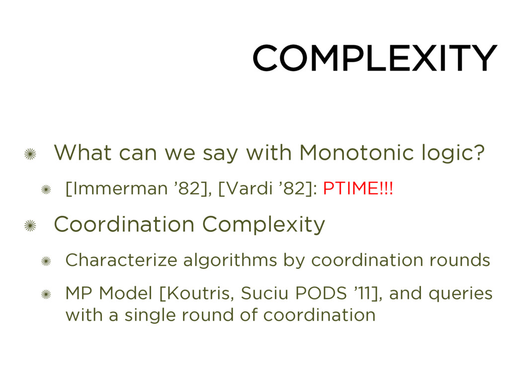 COMPLEXITY ✺ What can we say with Monotonic log...