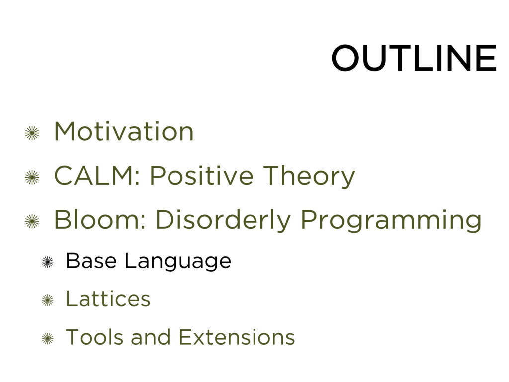 OUTLINE ✺ Motivation ✺ CALM: Positive Theory ✺ ...