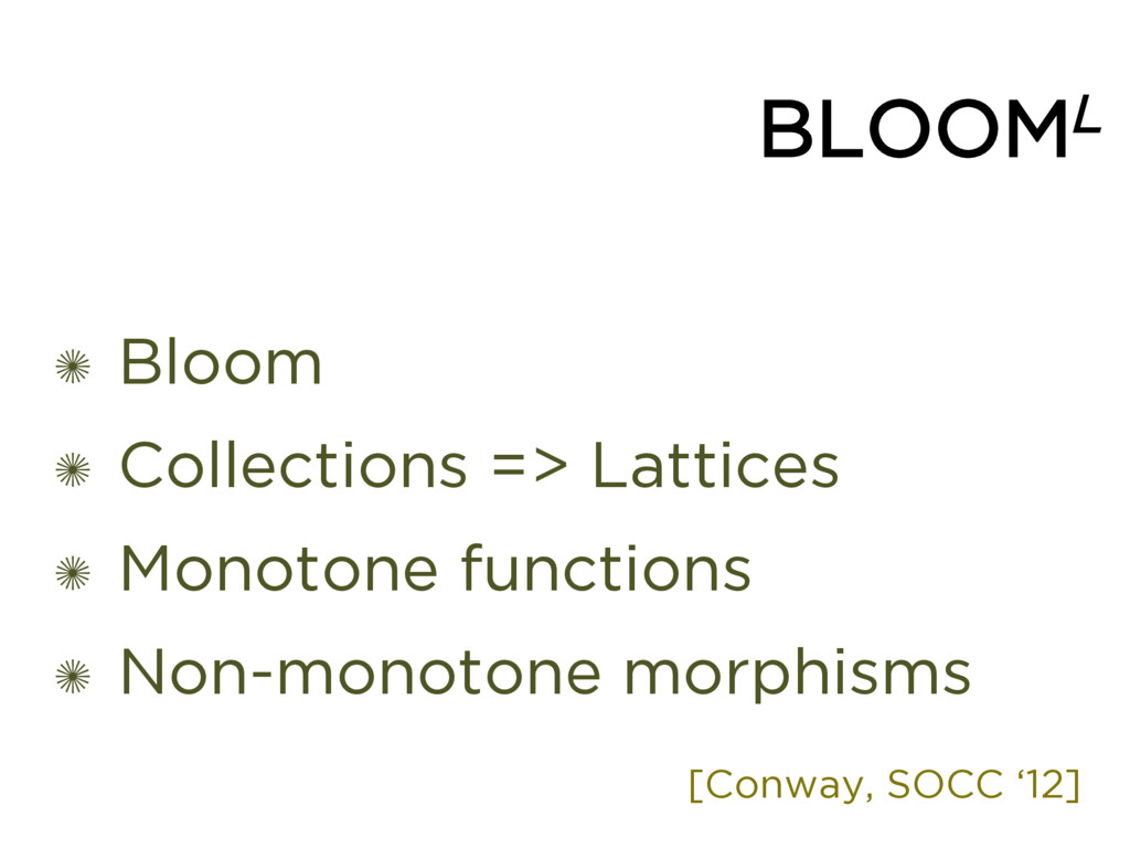 BLOOML ✺ Bloom ✺ Collections => Lattices ✺ Mono...