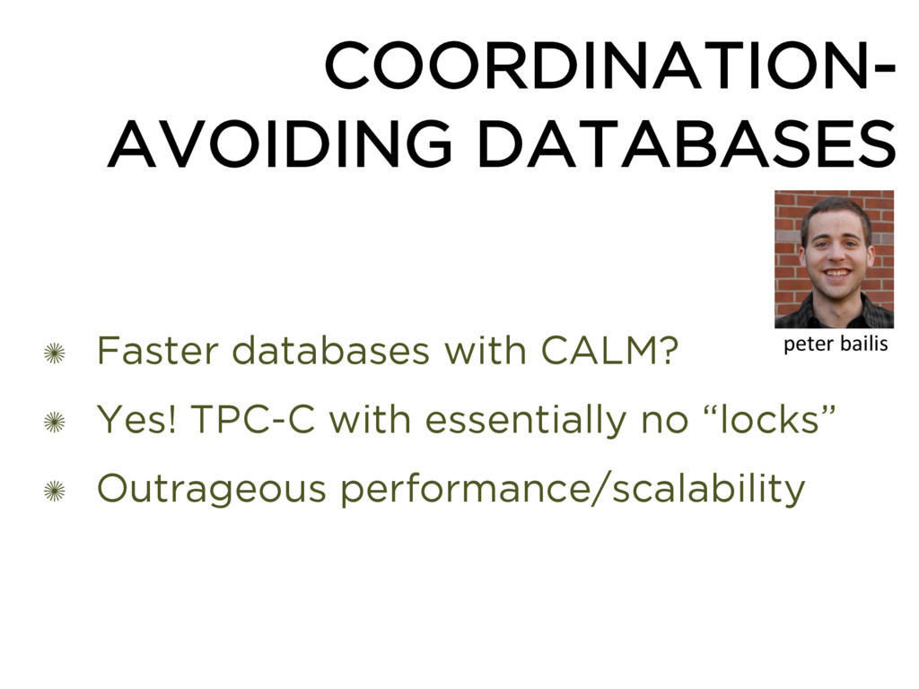 COORDINATION- AVOIDING DATABASES ✺ Faster datab...