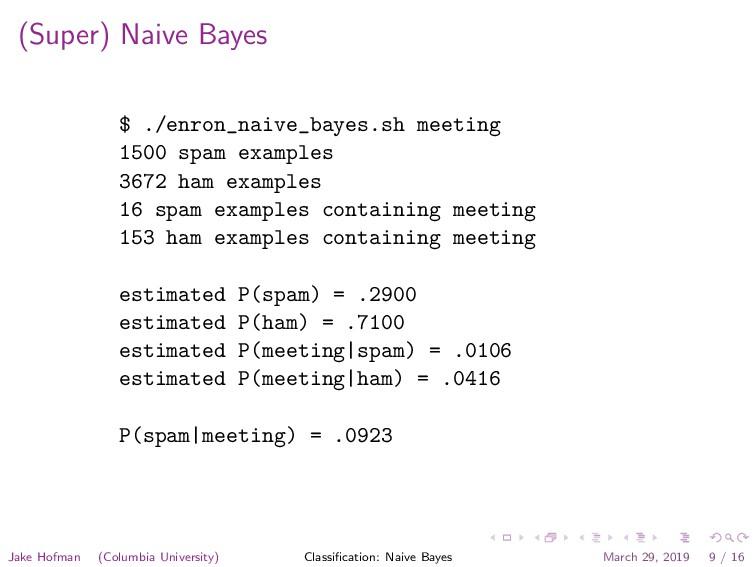 (Super) Naive Bayes $ ./enron_naive_bayes.sh me...